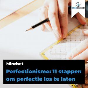 Perfectionisme: 11 stappen om perfectie los te laten