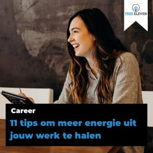 Haal meer energie uit je werk - Tree Eleven Training & Coaching